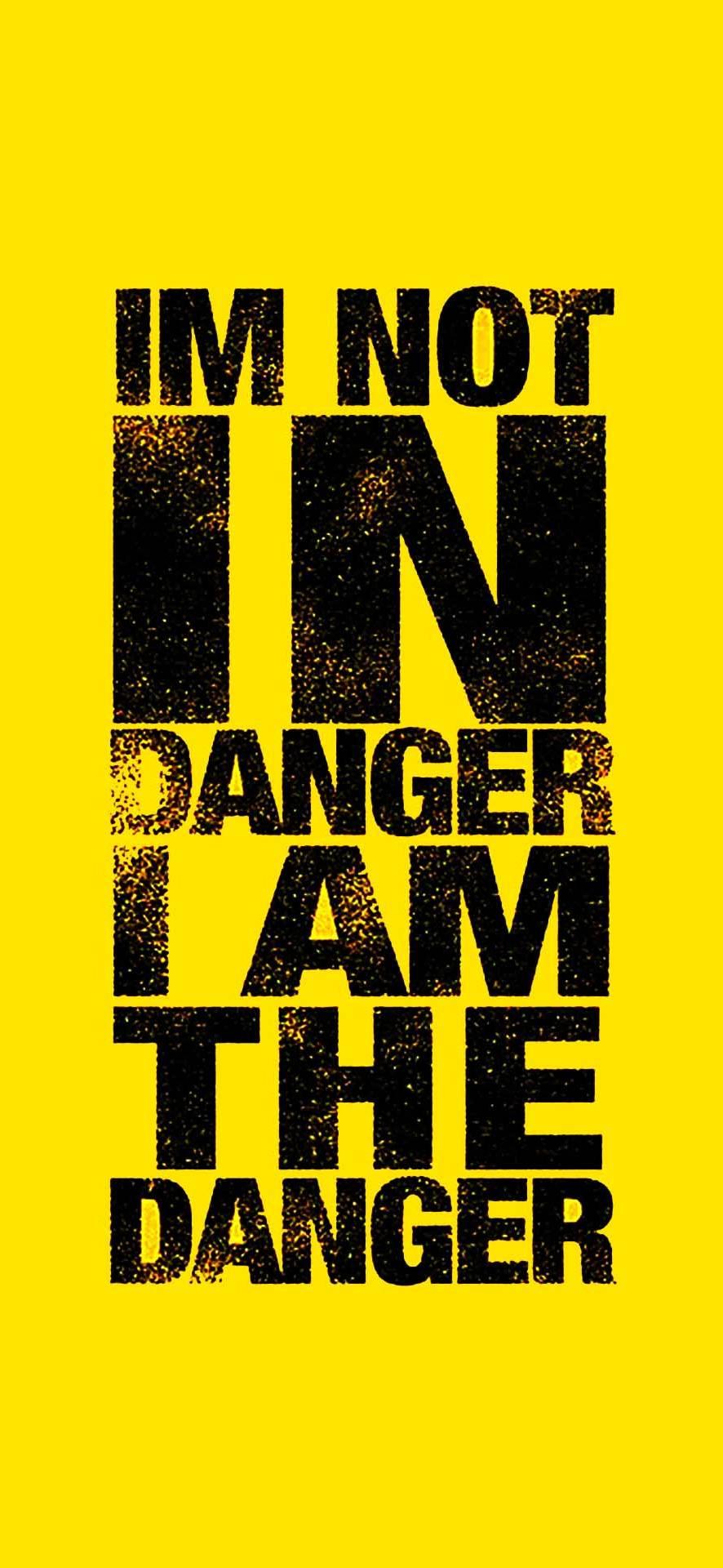 Im Not In Danger Wallpaper Breaking Bad Wallpapers For Android 886x1920 Download Hd Wallpaper Wallpapertip