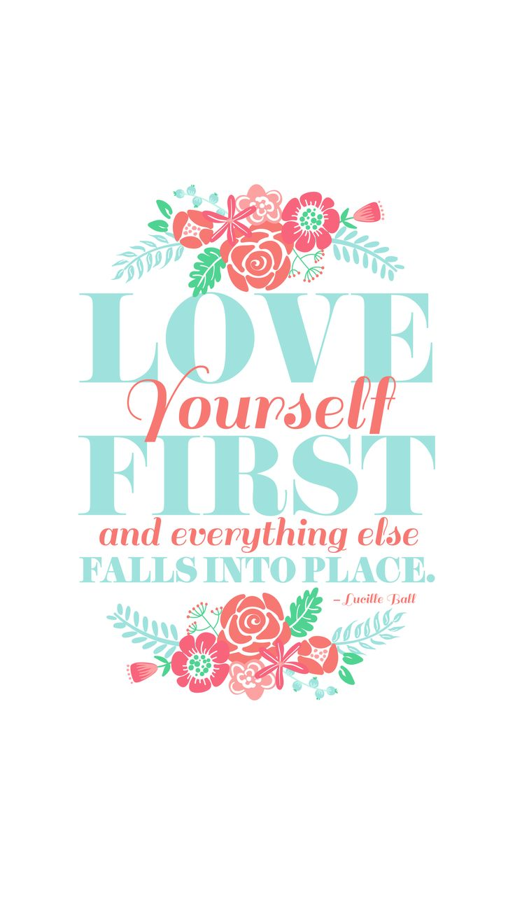 Love Yourself First Roses 736x1309 Download Hd Wallpaper Wallpapertip