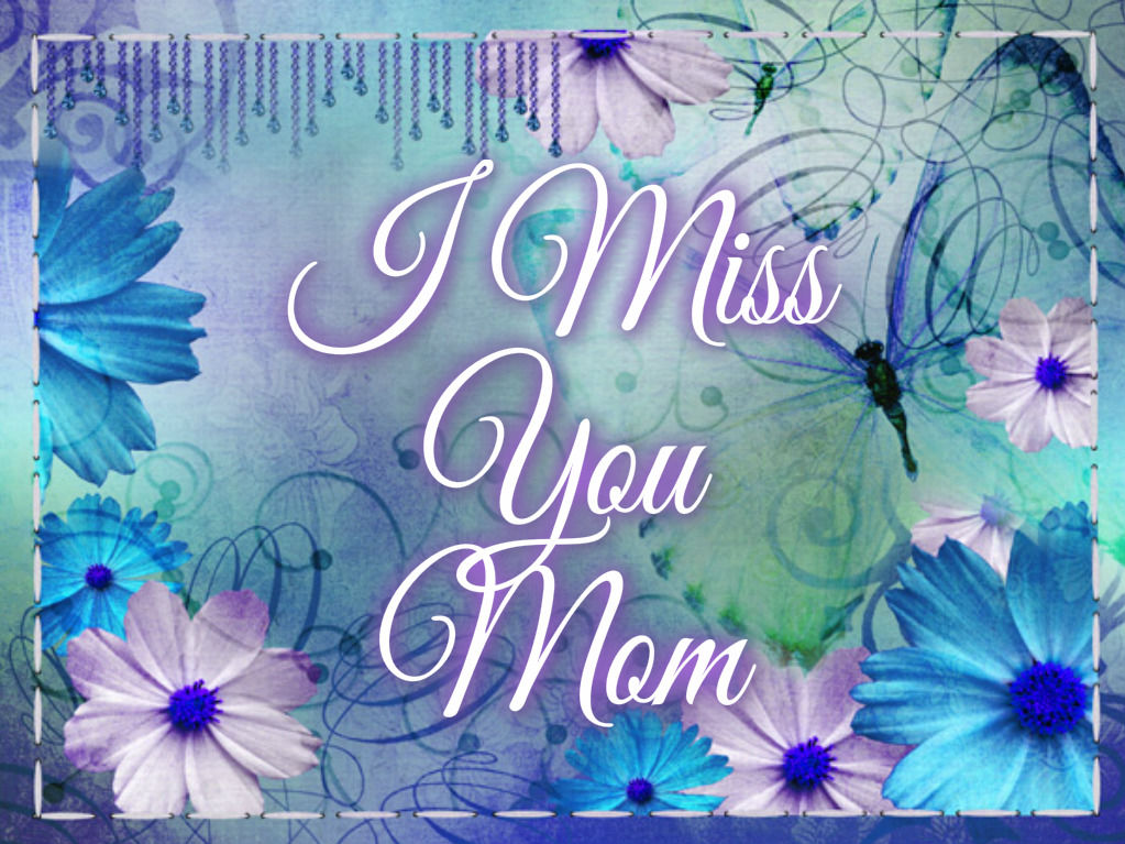 I Miss You Mom Love You And Miss You Mom 1023x767 Download Hd Wallpaper Wallpapertip
